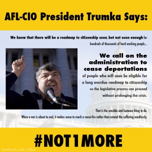 Richard Trumka Says #not1more