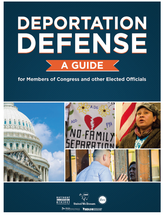 Deportation Defense. A Guide for Members of Congress and Other Elected Officials
